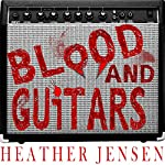 Blood and Guitars | Heather Jensen