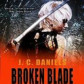 Broken Blade | J. C. Daniels