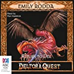 Return to Del: Deltora Quest, Book 8 (       UNABRIDGED) by Emily Rodda Narrated by Ron Haddrick