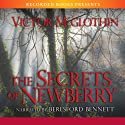 The Secrets of Newberry (       UNABRIDGED) by Victor McGlothin Narrated by Beresford Bennett