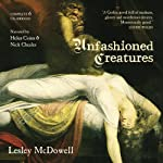 Unfashioned Creatures | Lesley McDowell