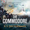 The Commodore: A Novel Audiobook by P. T. Deutermann Narrated by Dick Hill