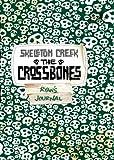 Skeleton Creek #3: Crossbones