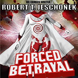 Forced Betrayal (Forced Heroics) Audiobook