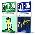 Python Programming: 2 Books in 1 - The Ultimate Beginner's Guide to Learn Python Programming Effectively & Tips and Tricks to Learn Python Programming   Daniel Jones