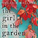 The Girl in the Garden | Melanie Wallace