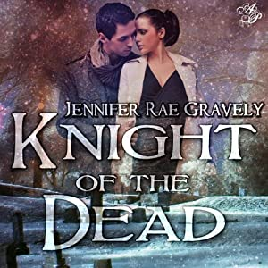 Knight of the Dead | [Jennifer Gravely]