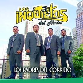 Amazon.com: Los Padres Del Corrido: Los Inquietos Del