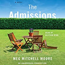 The Admissions: A Novel (       UNABRIDGED) by Meg Mitchell Moore Narrated by Allyson Ryan