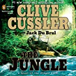 The Jungle (       ABRIDGED) by Clive Cussler Narrated by Jason Culp
