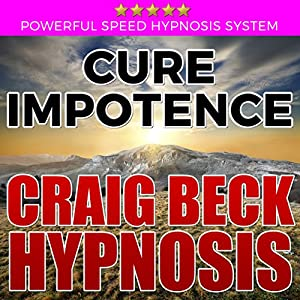 Cure Impotence: Craig Beck Hypnosis Speech