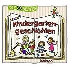 Die 30 besten Kindergartengeschichten Hörbuch von Lukas Hainer Gesprochen von: Jodie Ahlborn, Robert Missler, Jens Wawrczeck