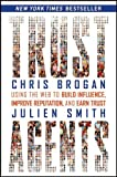 Trust Agents: Using the Web to Build Influence, Improve Reputation, and Earn Trust (Hardcover)