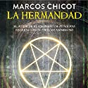 La Hermandad [The Brotherhood] Audiobook by Marcos Chicot Narrated by Juan Magraner