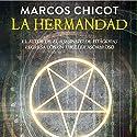 La Hermandad [The Brotherhood] Audiobook by Marcos Chicot Narrated by Juan Magraner