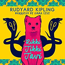 Rikki Tikki Tavi (       UNABRIDGED) by Rudyard Kipling Narrated by Emma Lysy
