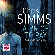 A Price to Pay Audiobook by Chris Simms Narrated by Becky Hindley