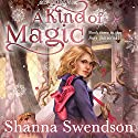 A Kind of Magic Audiobook by Shanna Swendson Narrated by Suzy Jackson