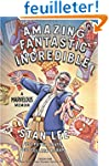 Amazing Fantastic Incredible: A Marve...