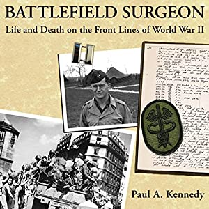 Battlefield Surgeon: Life and Death on the Front Lines of World War II Audiobook