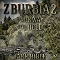 Z-Burbia 2: Parkway To Hell, Volume 2 Audiobook by Jake Bible Narrated by Andrew B. Wehrlen