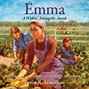 Emma: A Widow Among the Amish (       UNABRIDGED) by Ervin R. Stutzman Narrated by Ervin R. Stutzman