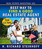 img - for Real Estate Investing 101: Best Way to Find a Good Real Estate Agent, Top 13 Tips book / textbook / text book