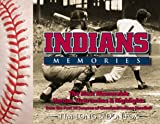 img - for Indians Memories: Heroes, Heartaches, and Highlights from the Last 50 Years of Cleveland Indians Baseball book / textbook / text book