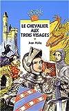 """Afficher """"Le Chevalier aux trois visages"""""""