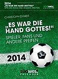 Es war die Hand Gottes! 2014 Textabreißkalender: Spieler, Fans und andere Pfeifen; Fußball Kalender 2014