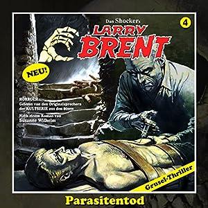 Parasitentod (Larry-Brent-Hörbuch 4) Hörbuch