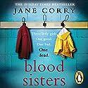 Blood Sisters Hörbuch von Jane Corry Gesprochen von: Zoe Thorne, Emilia Fox