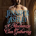 A Mackenzie Clan Gathering: Highland Pleasures Series #7.5 Audiobook by Jennifer Ashley Narrated by Angela Dawe