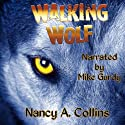 Walking Wolf (       UNABRIDGED) by Nancy A. Collins Narrated by Mike Gurdy
