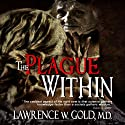 The Plague Within: Brier Hospital Series (       UNABRIDGED) by Lawrence Gold Narrated by Daniel Polonka