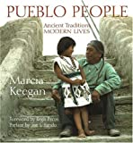 Pueblo People: Ancient Traditions, Modern Lives (1574160001) by Keegan, Marcia