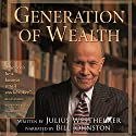 Generation of Wealth: Time-Tested Rules for Worry-Free Investing (       UNABRIDGED) by Julius Westheimer Narrated by Bill Johnston