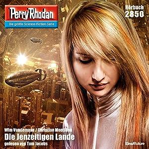 Die Jenzeitigen Lande (Perry Rhodan 2850) Hörbuch