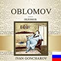 Oblomov [Russian Edition] Audiobook by Ivan Goncharov Narrated by Vyacheslav Gerasimov