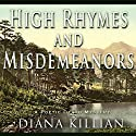 High Rhymes and Misdemeanors: A Poetic Death Mystery (       UNABRIDGED) by Diana Killian Narrated by Saskia Maarleveld