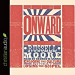 Onward: Engaging the Culture Without Losing the Gospel | Russell Moore