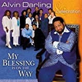 My Blessing Is on the Way ~ Alvin Darling