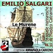 Le Murene: Le Novelle Marinaresche, Vol. 11 [The Moray: The Seafaring Novels, Vol. 11] | [Emilio Salgari]