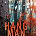 Hangman: A Novel (       UNABRIDGED) by Stephan Talty Narrated by David H. Lawrence XVII