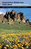 Search : Superstition Wilderness Trails West: Hikes, Horse Rides, and History