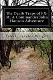 The Death Traps of FX-31: A Commander John Hanson Adventure