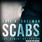 Scabs: The Gemini Exception | Eric A. Shelman
