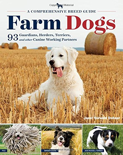 farm-dogs-a-comprehensive-breed-guide-to-93-guardians-herders-terriers-and-other-canine-working-part