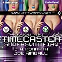 Timecaster Supersymmetry (       UNABRIDGED) by Joe Kimball Narrated by Patrick Lawlor