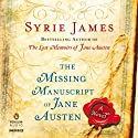 The Missing Manuscript of Jane Austen (       UNABRIDGED) by Syrie James Narrated by Justine Eyre